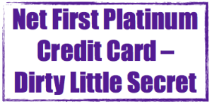 Walmart Credit Card Pre Approval >> Net First Platinum Credit Card – Dirty Little Secret