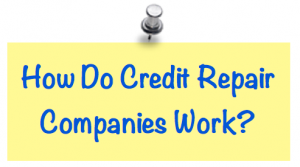 ow do credit repair companies work