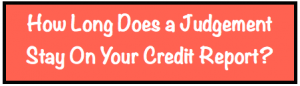 How long does a judgement stay on your credit report image