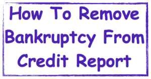 How to remove bankruptcy from credit report image