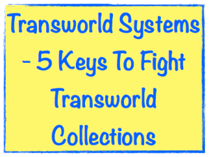 Charged Off As Bad Debt >> Transworld Systems – 5 Keys To Fight Transworld Collections