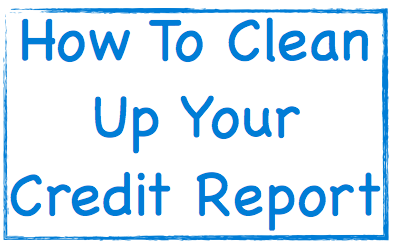 How To Clean Up Your Credit Report Image