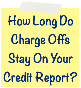 How long do charge offs stay on your credit report image