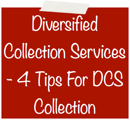 diversified collection services 4 tips for dcs collection