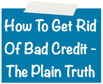 How To Get Rid Of Bad Credit Image