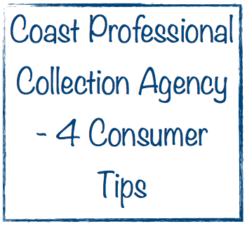 coast professional collection agency 4 consumer tips