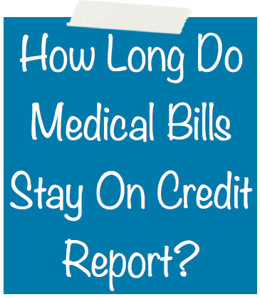 How Long Do Medical Bills Stay On Credit Report Image